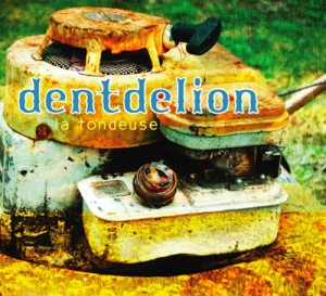 Dentdelion_LaTondeuse_itunes_cover