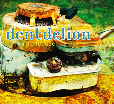 Dentdelion / La Tondeuse (MP3)