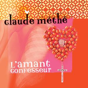 Claude Méthé / L'Amant Confesseur (MP3)