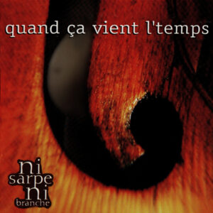 NiSarpeNiBranche_QuandCaVientLeTemps_cover600